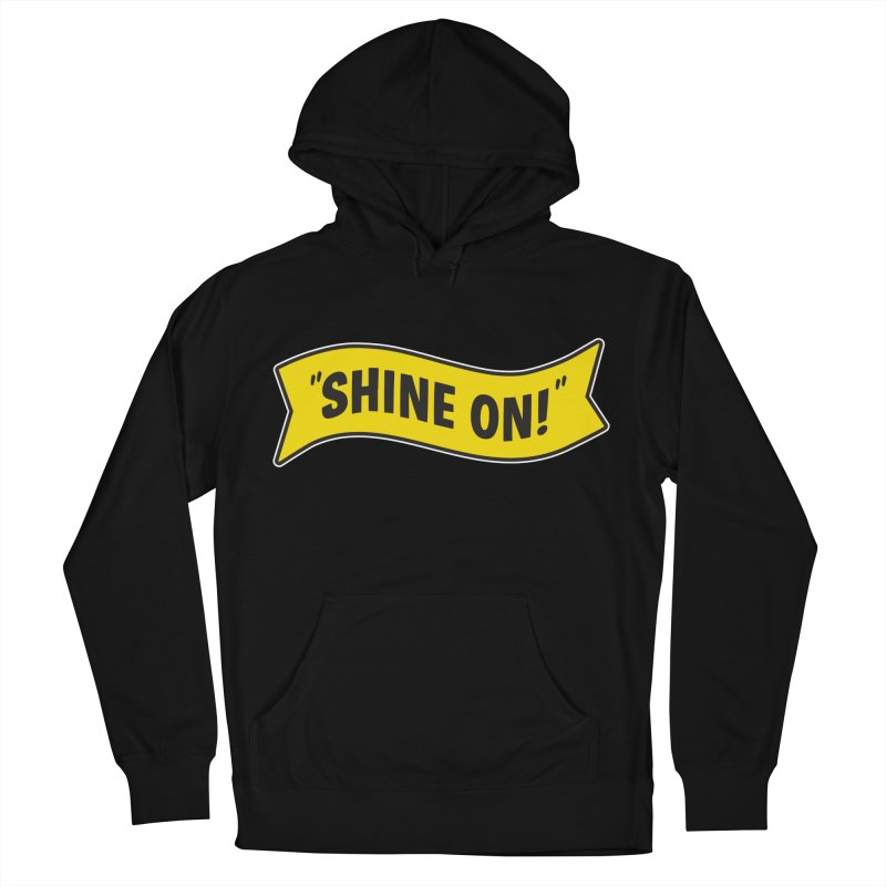 Shine On Banner Men's Pullover Hoody by Nina's World!