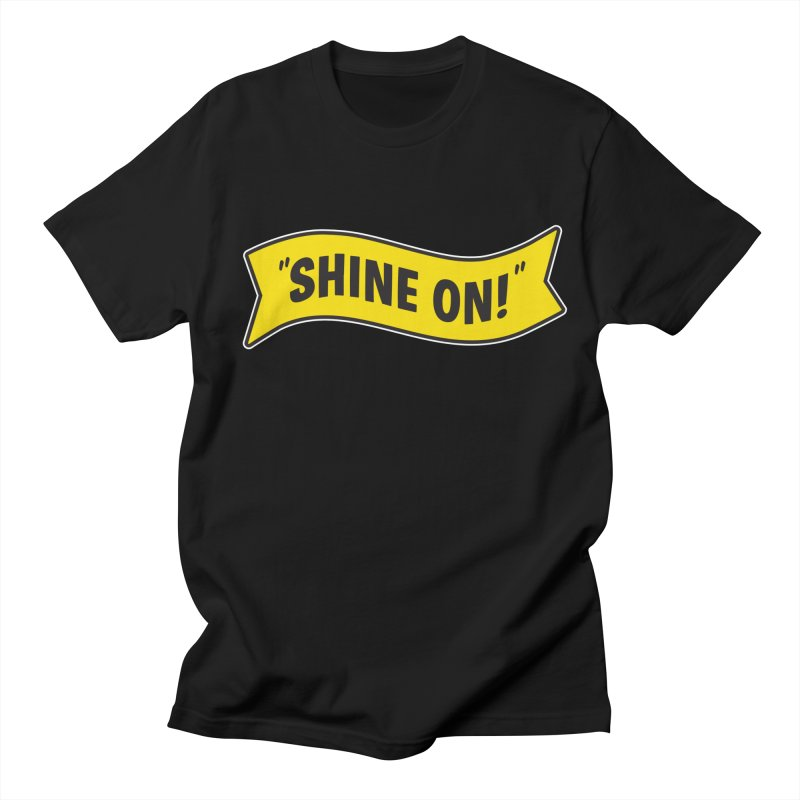 Shine On Banner Men's T-shirt by Nina's World!