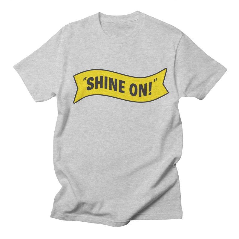 Shine On Banner Men's Regular T-Shirt by Nina's World!