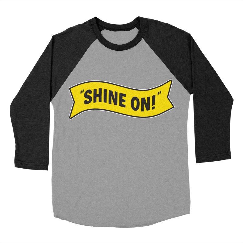 Shine On Banner Men's Baseball Triblend T-Shirt by Nina's World!