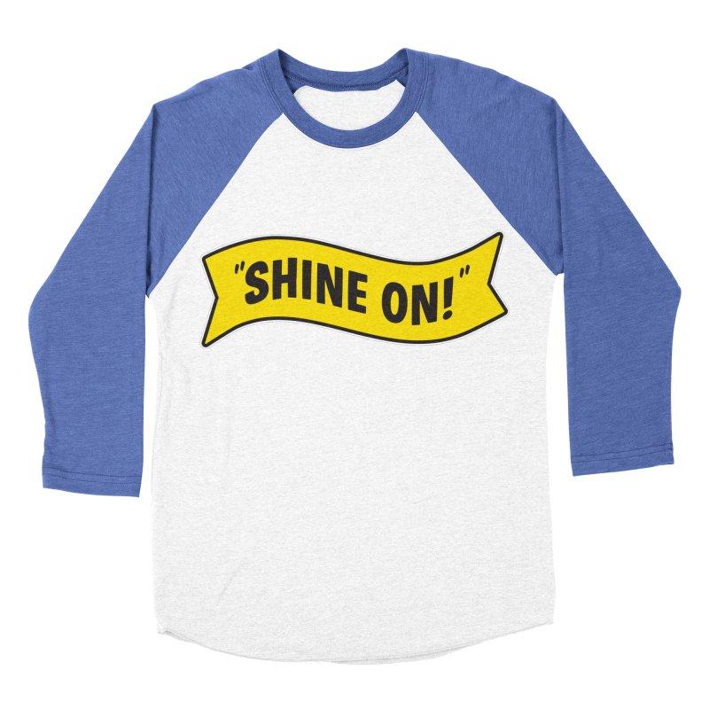 Shine On Banner Men's Baseball Triblend Longsleeve T-Shirt by Nina's World