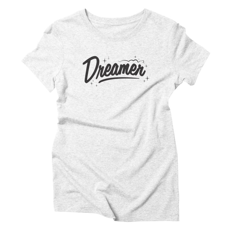 Dreamer Women's Triblend T-shirt by Nina's World!