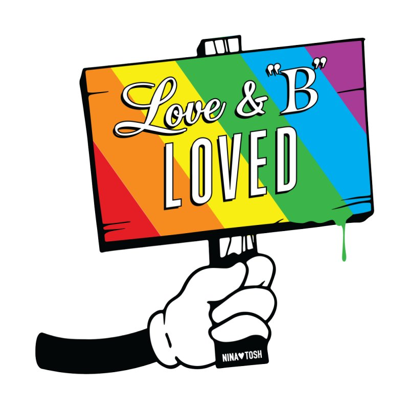 Love & B Loved - Happy Pride None  by Nina's World!