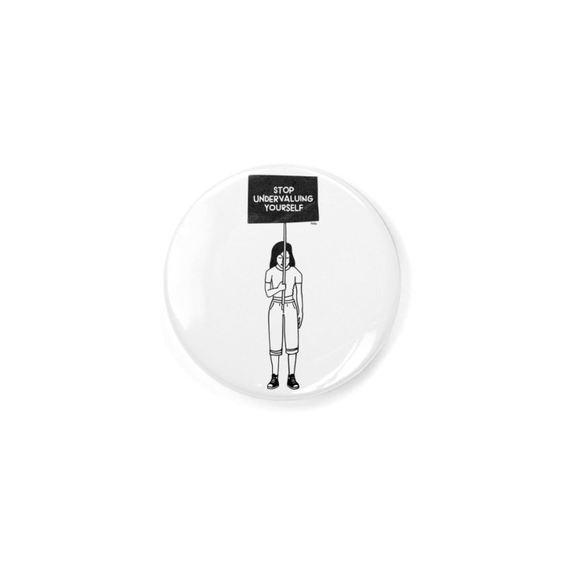 Stop undervaluing yourself Accessories Button by ninhol's Shop