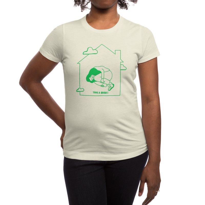 Take a break Women's T-Shirt by ninhol's Shop
