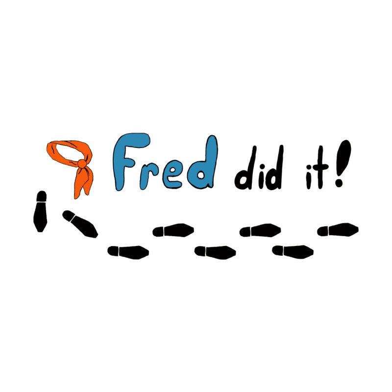 Fred did it! by Ninja Penguin Pods