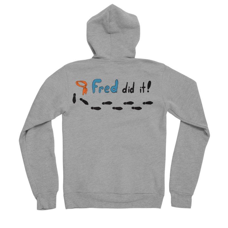 Fred did it! Women's Sponge Fleece Zip-Up Hoody by Ninja Penguin Pods