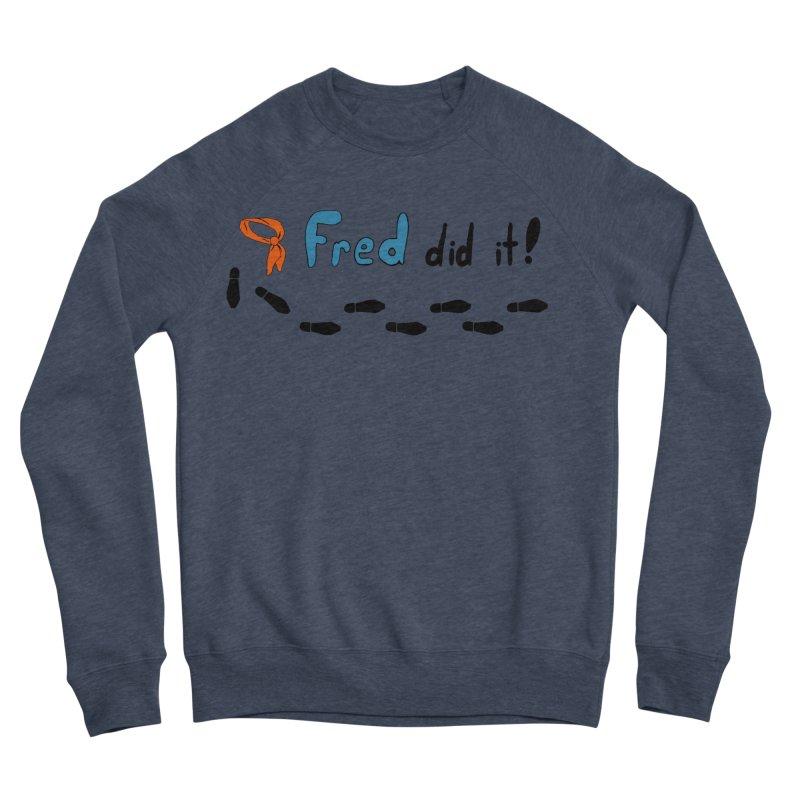 Fred did it! Women's Sponge Fleece Sweatshirt by Ninja Penguin Pods