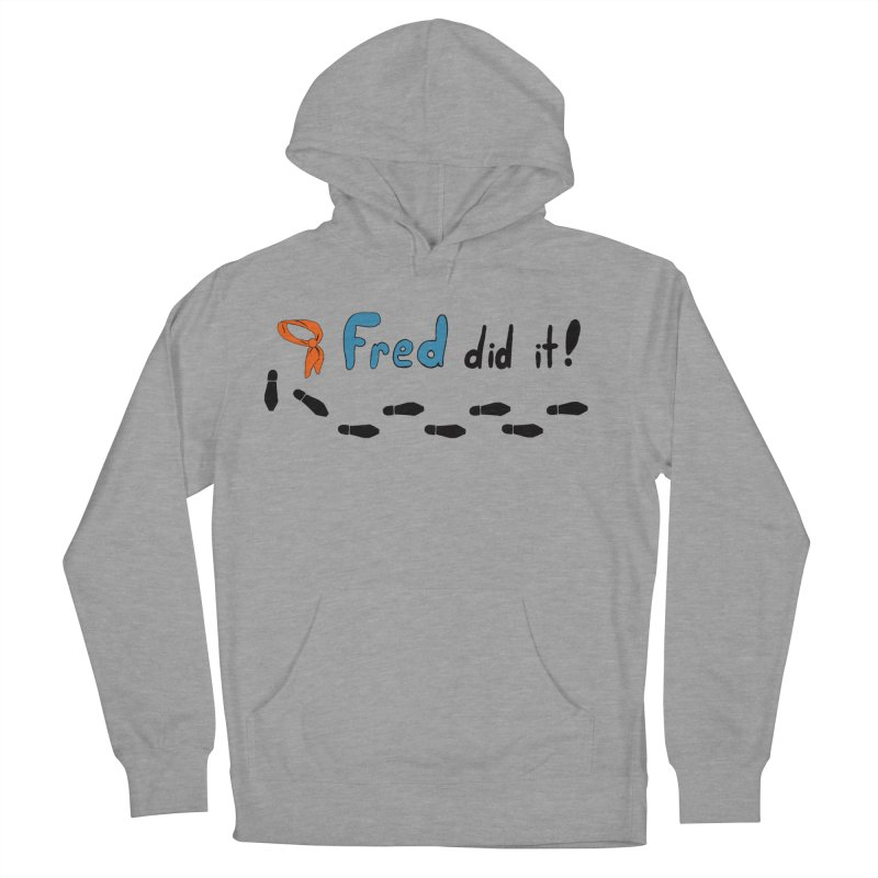 Fred did it! Women's French Terry Pullover Hoody by Ninja Penguin Pods