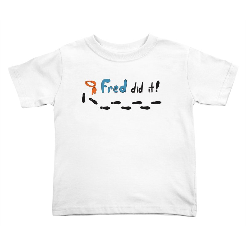 Fred did it! Kids Toddler T-Shirt by Ninja Penguin Pods