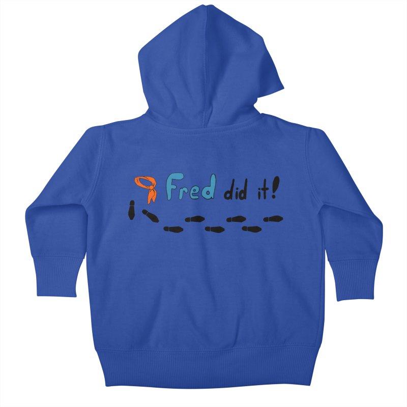 Fred did it! Kids Baby Zip-Up Hoody by Ninja Penguin Pods