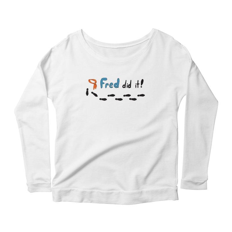 Fred did it! Women's Scoop Neck Longsleeve T-Shirt by Ninja Penguin Pods