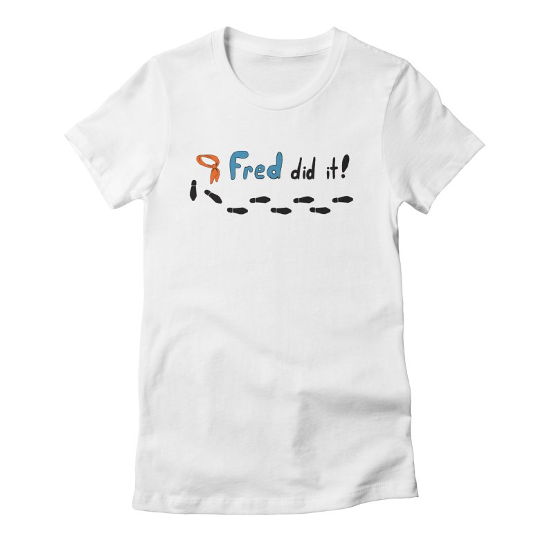 Fred did it! Women's Fitted T-Shirt by Ninja Penguin Pods
