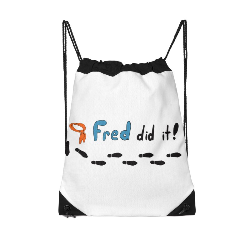 Fred did it! Accessories Drawstring Bag Bag by Ninja Penguin Pods