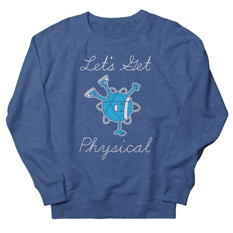 Let's Get Physical Men's Sweatshirt by ninobenito's Artist Shop