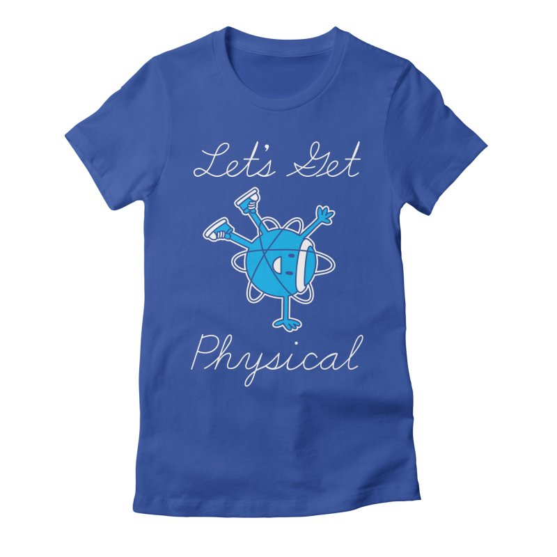 Let's Get Physical Women's Fitted T-Shirt by ninobenito's Artist Shop