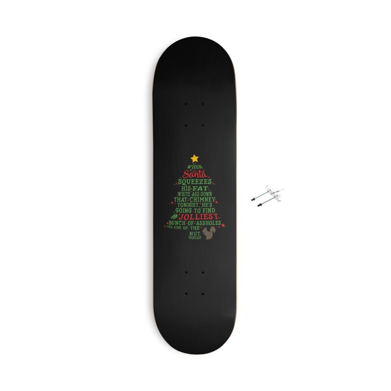 Jolliest bunch of a**holes Accessories With Hanging Hardware Skateboard by Ninth Street Design's Artist Shop