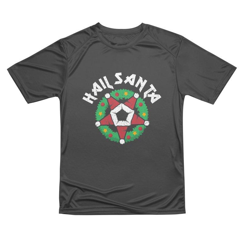 Hail Santa Women's Performance Unisex T-Shirt by Ninth Street Design's Artist Shop