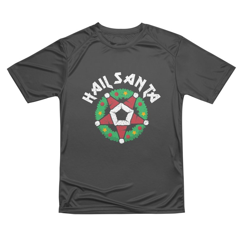 Hail Santa Men's Performance T-Shirt by Ninth Street Design's Artist Shop