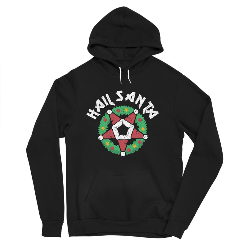 Hail Santa Women's Sponge Fleece Pullover Hoody by Ninth Street Design's Artist Shop