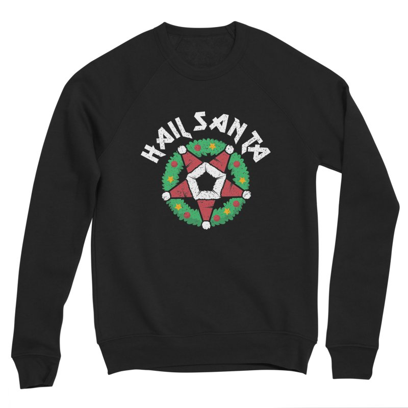 Hail Santa Women's Sponge Fleece Sweatshirt by Ninth Street Design's Artist Shop