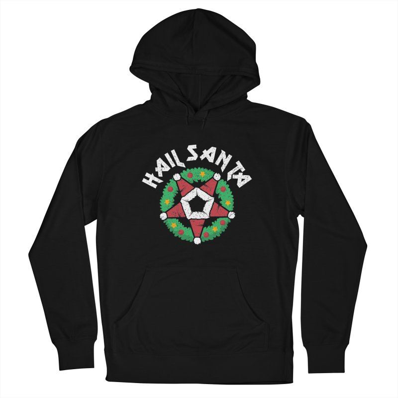 Hail Santa Men's French Terry Pullover Hoody by Ninth Street Design's Artist Shop