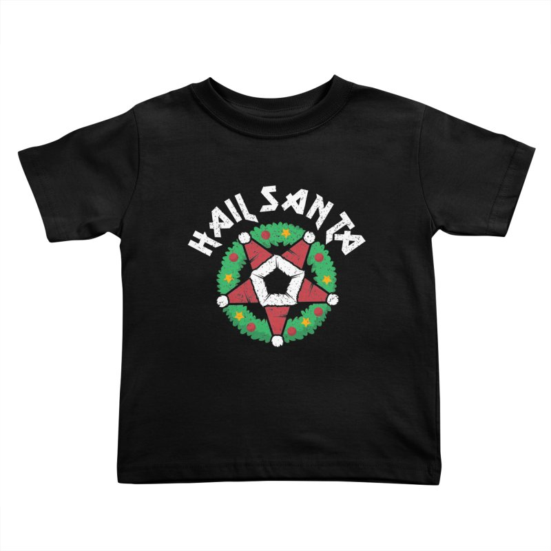 Hail Santa Kids Toddler T-Shirt by Ninth Street Design's Artist Shop