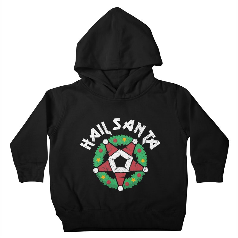 Hail Santa Kids Toddler Pullover Hoody by Ninth Street Design's Artist Shop