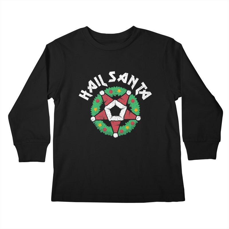 Hail Santa Kids Longsleeve T-Shirt by Ninth Street Design's Artist Shop