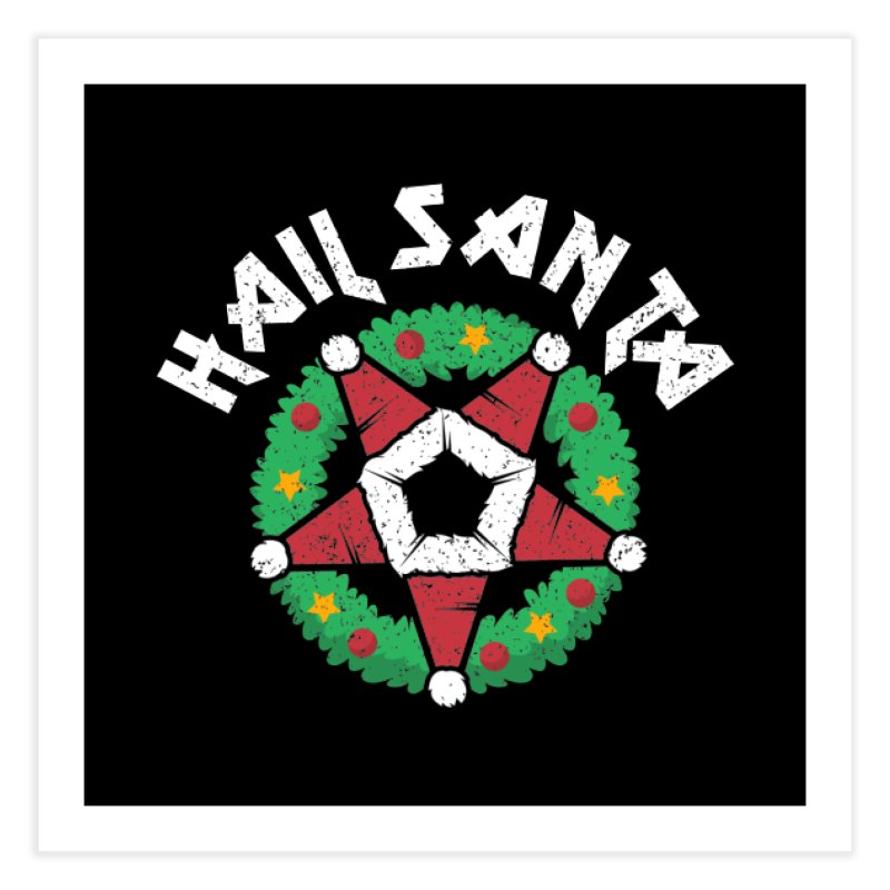 Hail Santa Home Fine Art Print by Ninth Street Design's Artist Shop