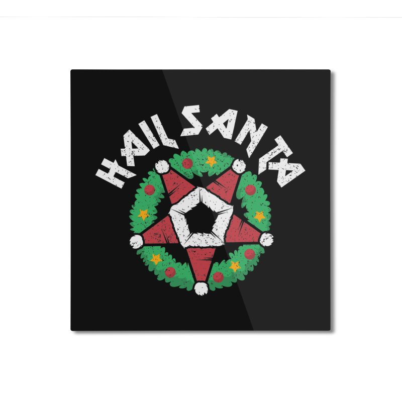 Hail Santa Home Mounted Aluminum Print by Ninth Street Design's Artist Shop