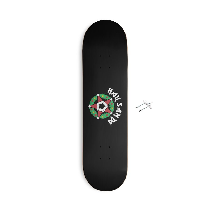 Hail Santa Accessories With Hanging Hardware Skateboard by Ninth Street Design's Artist Shop