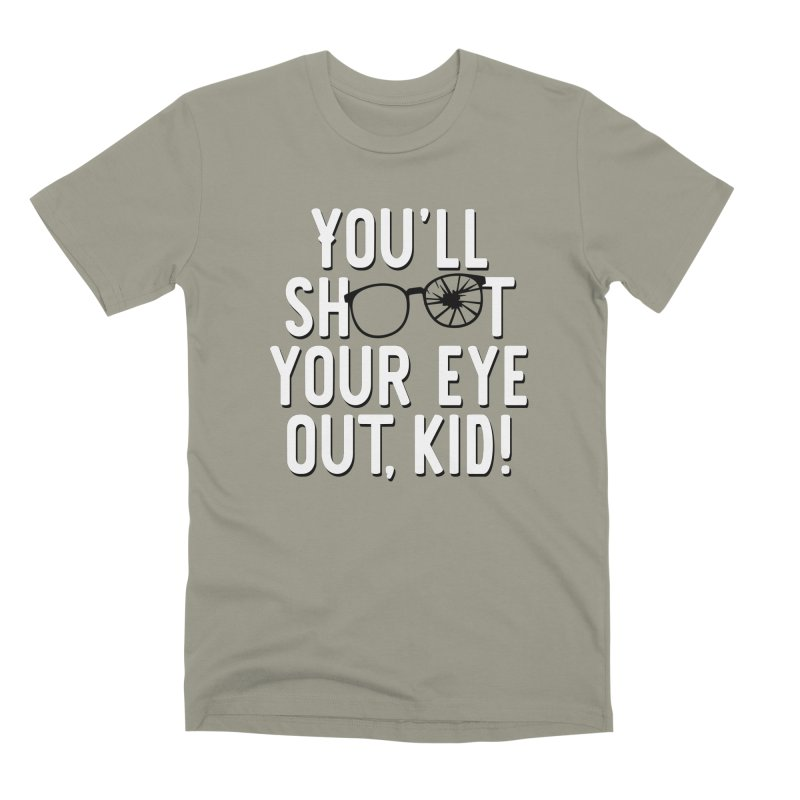 You'll shoot your eye out! Men's Premium T-Shirt by Ninth Street Design's Artist Shop