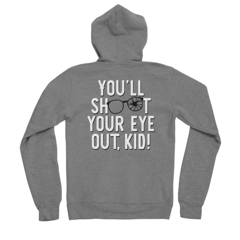 You'll shoot your eye out! Women's Sponge Fleece Zip-Up Hoody by Ninth Street Design's Artist Shop