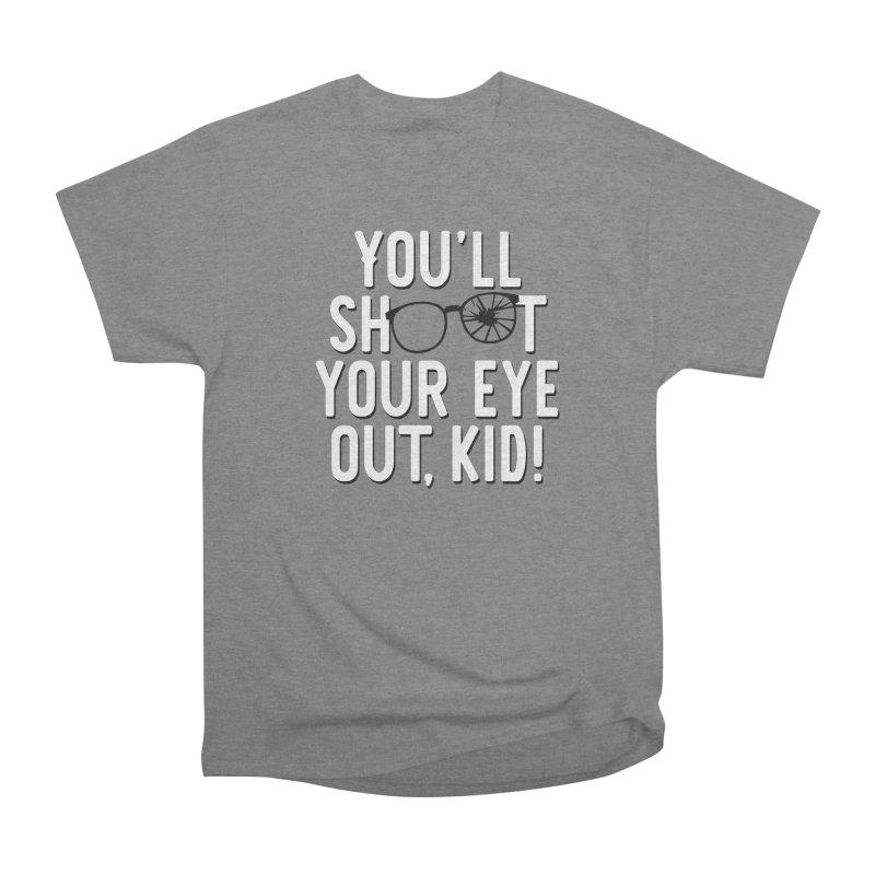 You'll shoot your eye out! Men's Heavyweight T-Shirt by Ninth Street Design's Artist Shop