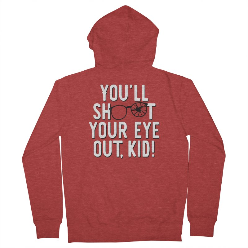 You'll shoot your eye out! Women's French Terry Zip-Up Hoody by Ninth Street Design's Artist Shop