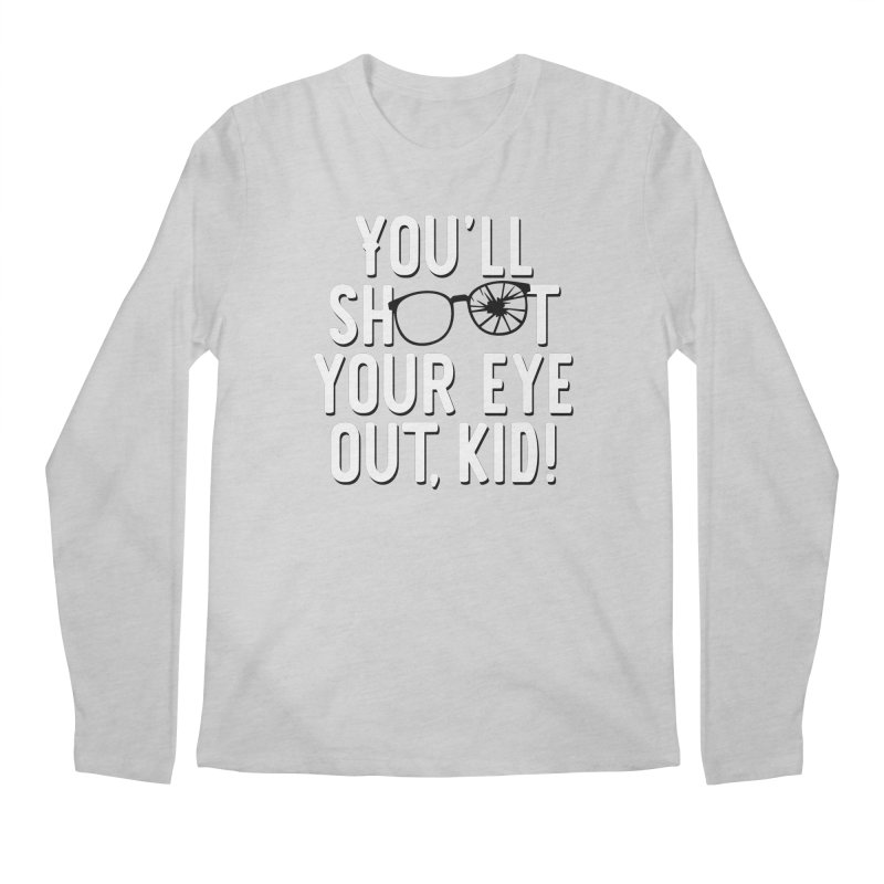 You'll shoot your eye out! Men's Regular Longsleeve T-Shirt by Ninth Street Design's Artist Shop