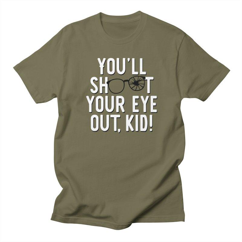 You'll shoot your eye out! Men's Regular T-Shirt by Ninth Street Design's Artist Shop