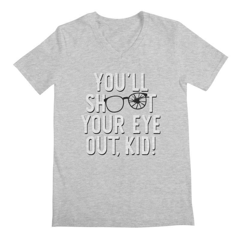 You'll shoot your eye out! Men's Regular V-Neck by Ninth Street Design's Artist Shop
