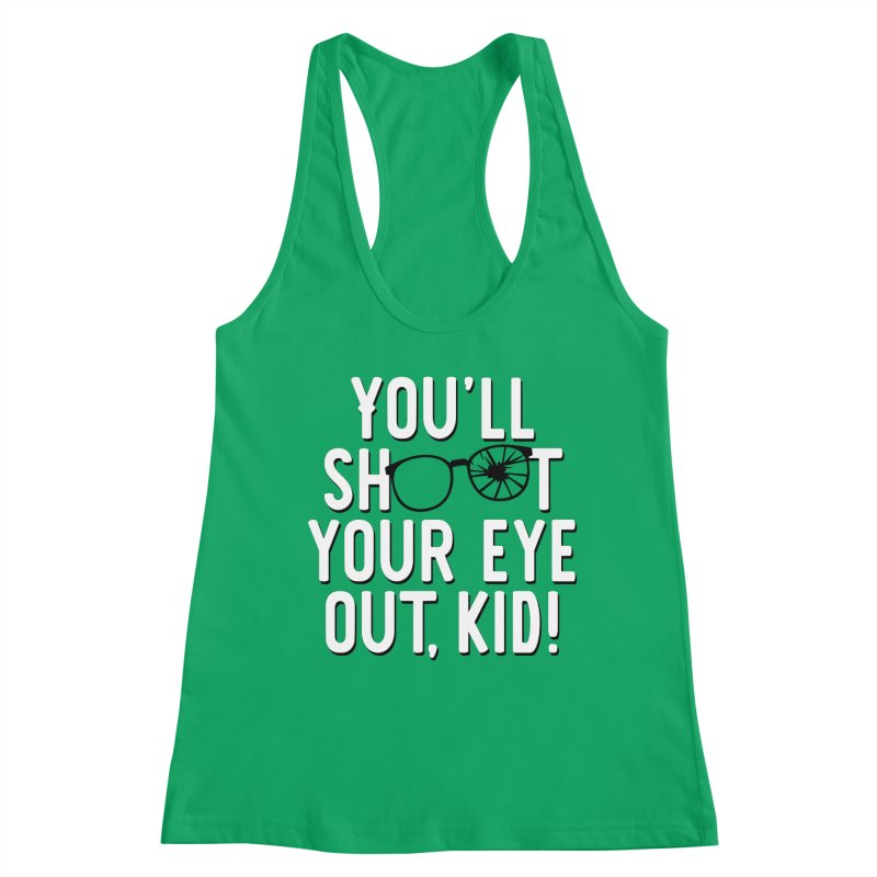 You'll shoot your eye out! Women's Tank by Ninth Street Design's Artist Shop