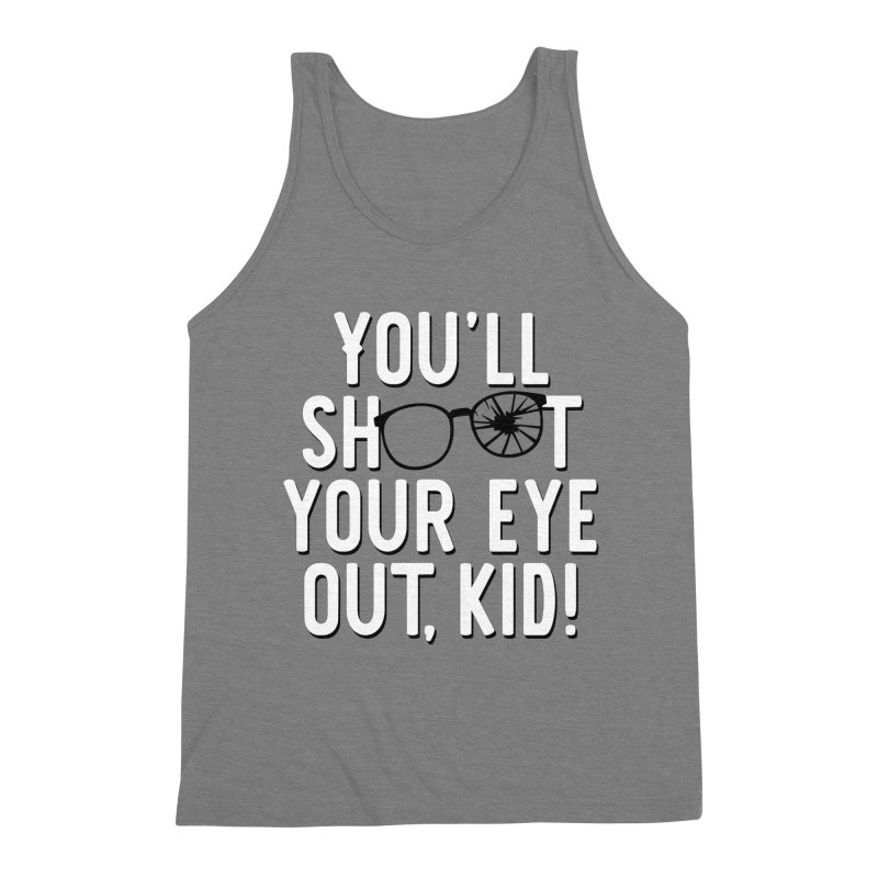 You'll shoot your eye out! Men's Triblend Tank by Ninth Street Design's Artist Shop