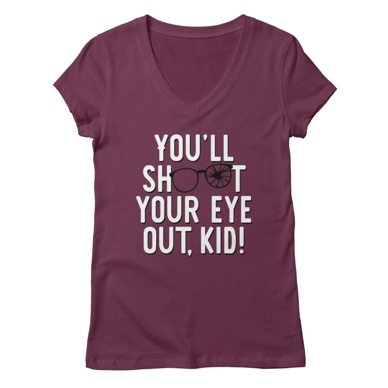You'll shoot your eye out! Women's Regular V-Neck by Ninth Street Design's Artist Shop