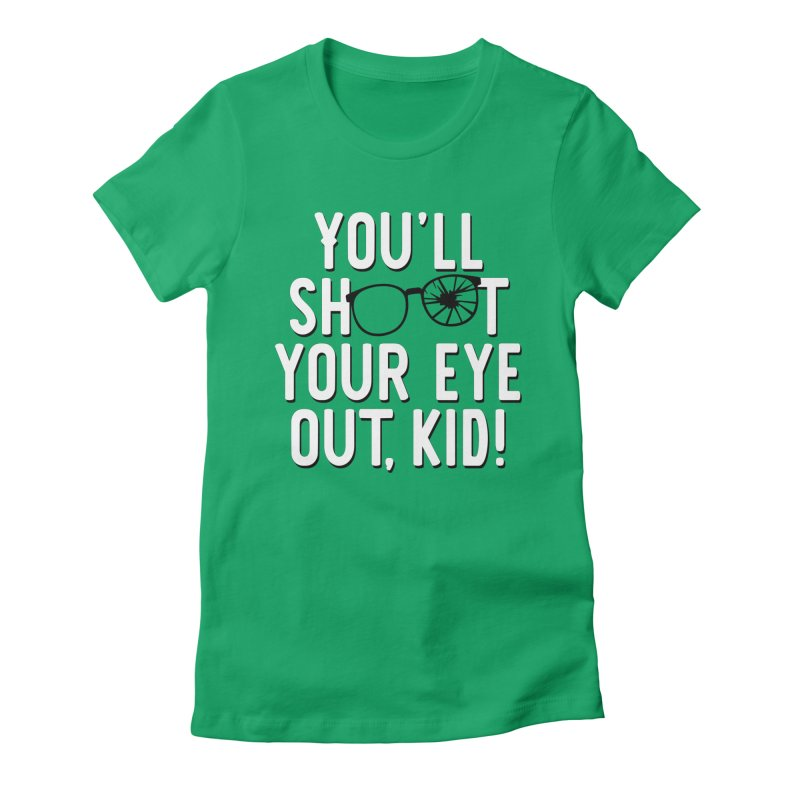 You'll shoot your eye out! Women's Fitted T-Shirt by Ninth Street Design's Artist Shop