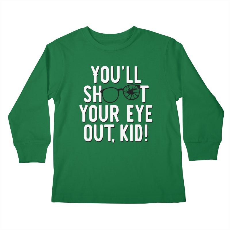 You'll shoot your eye out! Kids Longsleeve T-Shirt by Ninth Street Design's Artist Shop