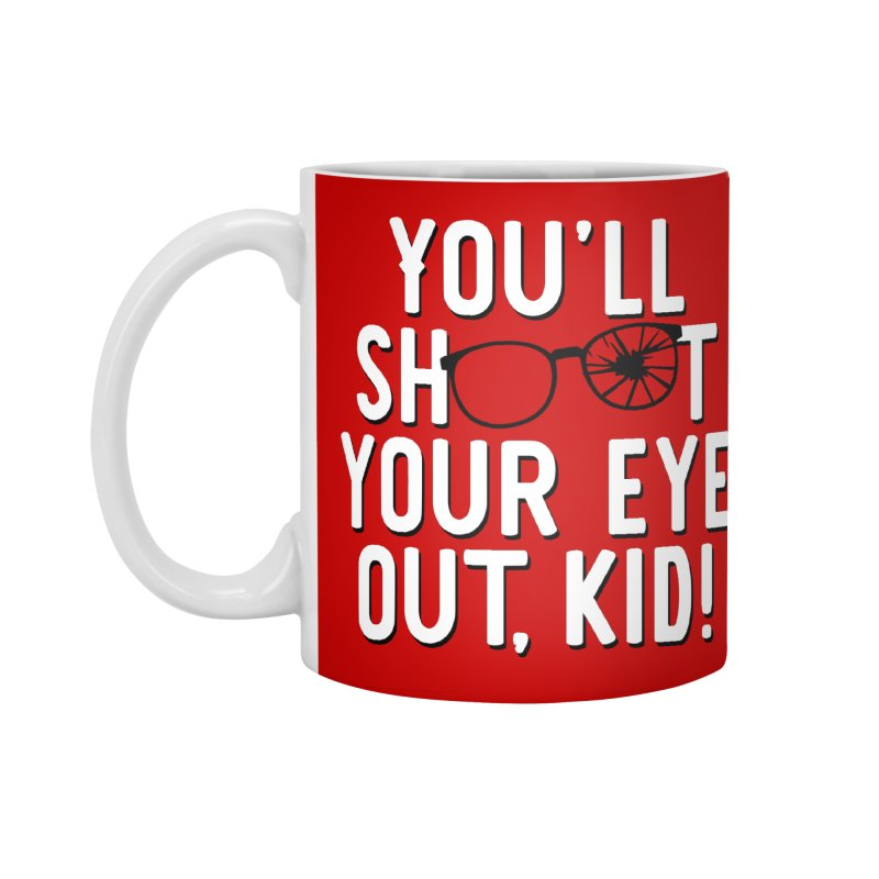 You'll shoot your eye out! Accessories Standard Mug by Ninth Street Design's Artist Shop