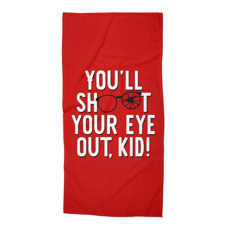 You'll shoot your eye out! Accessories Beach Towel by Ninth Street Design's Artist Shop