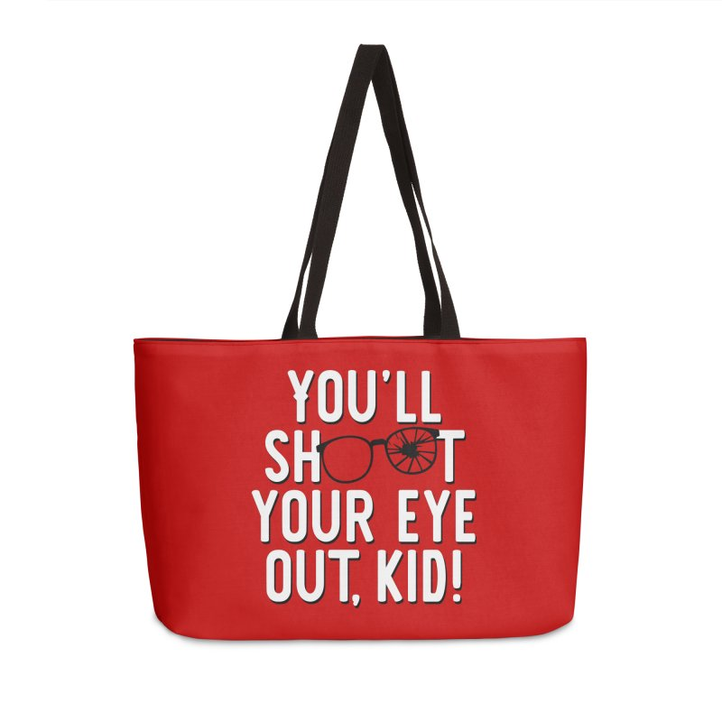 You'll shoot your eye out! Accessories Weekender Bag Bag by Ninth Street Design's Artist Shop