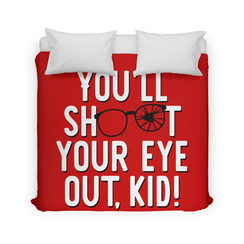 You'll shoot your eye out! Home Duvet by Ninth Street Design's Artist Shop