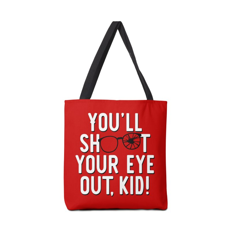 You'll shoot your eye out! Accessories Tote Bag Bag by Ninth Street Design's Artist Shop