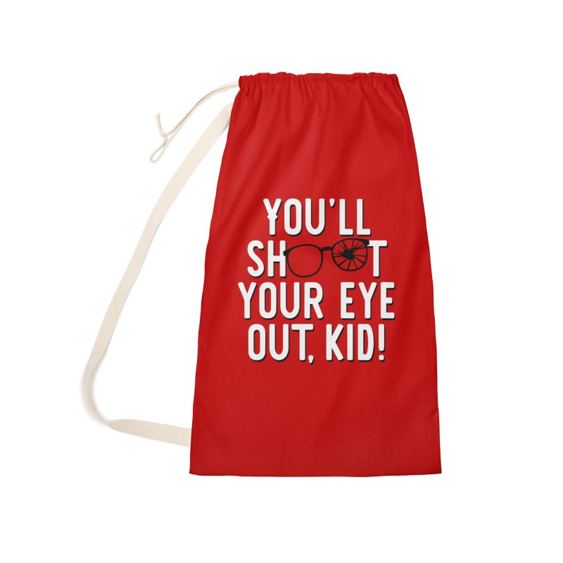You'll shoot your eye out! Accessories Laundry Bag Bag by Ninth Street Design's Artist Shop